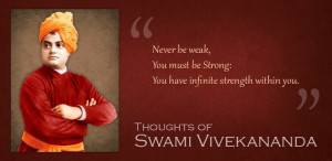 ... swami vivekananda strength is life weakness is death swami vivekananda