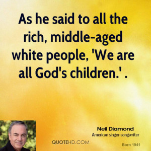 Said All The Rich Middle Aged White People Are God