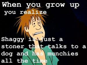 Funny Stoner Quotes Funny shaggy stoner scooby doo