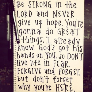 ... Be Strong In The Lord And Never Give Up Hope Never Give Up Hope Quotes