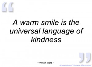 warm smile is the universal language of william ward
