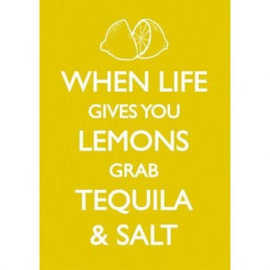 Favourite Quotes: Lemons, Tequila And Salt