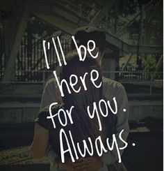 Ill be here for you love quotes couples here always