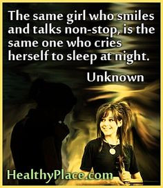 Quote on depression - The same girl who smiles and talks non-stop, is ...