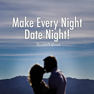 Date Night Love Quotes My husband and i don't do date nights very ...