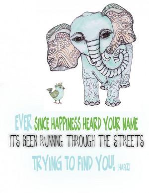 ... ELEPHANT Illustration With Inspirational Hafiz Happiness Quote