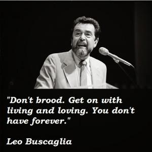 Leo Buscaglia Quotes
