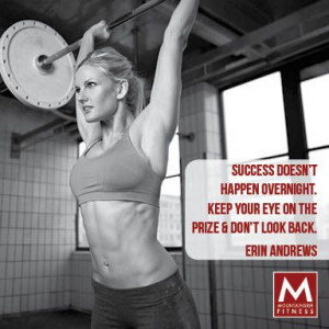 ... eye on the prize and don't look back. Erin Andrews #quote #fitness