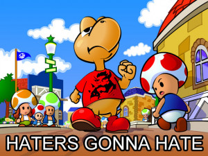 HATERS GONNA HATE (my own personal collection of