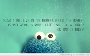 Live The Moment Cookie Monster