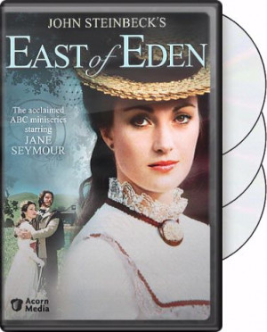 ... , see: East of Eden , and for the film adaptation see: East of Eden