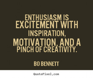 Quotes about motivational - Enthusiasm is excitement with inspiration ...