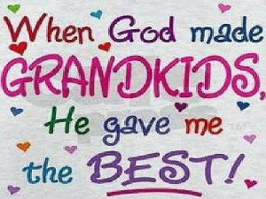 Love My Grandchildren Quotes When God Made Grandkids