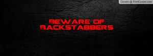 Beware of Backstabbers Profile Facebook Covers