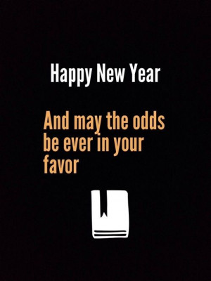 Hunger Games Quote / Happy New Year