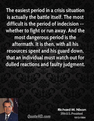 The easiest period in a crisis situation is actually the battle itself ...