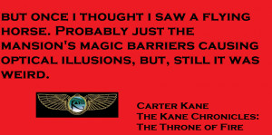 The Kane Chronicles Throne of Fire Quote