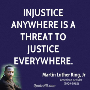 The Art of martin luther king jr quotes injustice anywhere is a threat ...
