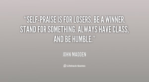 quote-John-Madden-self-praise-is-for-losers-be-a-winner-24863.png