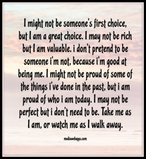 choice, but I am a great choice. I may not be rich but I am valuable ...
