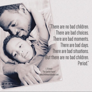 bad choices. There are bad moments. There are bad days. There are bad ...