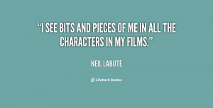 quote-Neil-LaBute-i-see-bits-and-pieces-of-me-22686.png