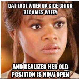 That Face When The Side Chick Becomes Wifey - NoWayGirl