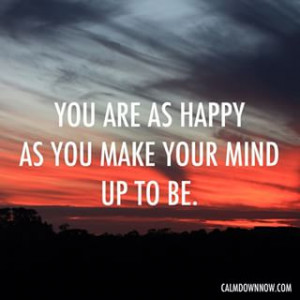 your mind up to be. #Inspiring #quotes and #affirmations by Calm Down ...