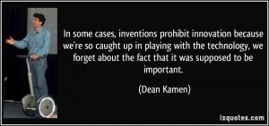 More Dean Kamen Quotes