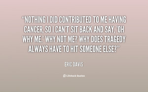 quote-Eric-Davis-nothing-i-did-contributed-to-me-having-94672.png