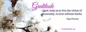Gratitude Facebook Cover Series - Lord help us to live the virtue of ...