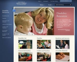 ... .org has a section on Disability Resources at Disabilities.lds.org