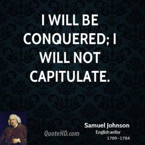 You Don Conquer Self Will...
