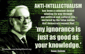 anti-intellectualism. We can no longer tolerate liberal-bashing ...