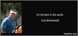 More Lee Westwood Quotes