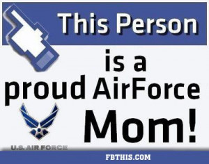 Air Force Mom Quotes | This Person Is A Proud Airforce Mom