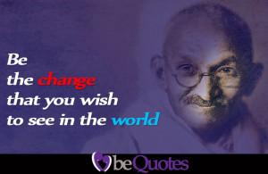 "Mahatma Gandhi Quote on ""change in the world"""