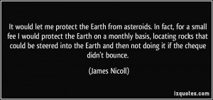 It would let me protect the Earth from asteroids. In fact, for a small ...