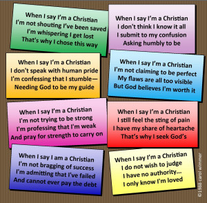 Christianity When I say I am a Christian
