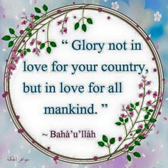 sacred Baha'i quote from the pen of Baha'u'llah. More