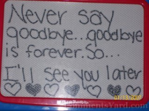 Never Say Goodbye Friendship Quotes