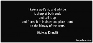 More Galway Kinnell Quotes