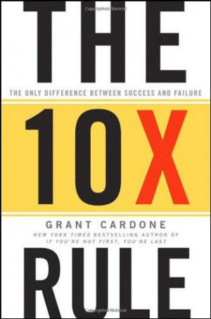 """Start by marking """"The 10X Rule: The Only Difference Between Success ..."""