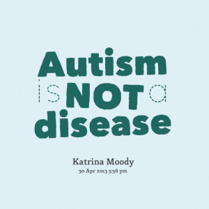 Quotes Picture: autism is not a disease