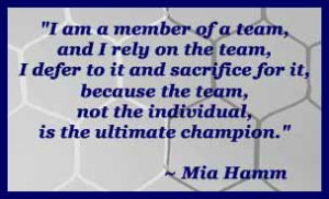 """... The Individual, Is The Ultimate Champion """" - Mia Hamm ~ Soccer Quote"""