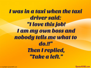 was in a taxi when the taxi driver said...