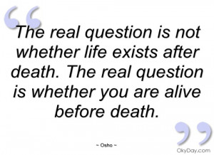 the real question is not whether life osho