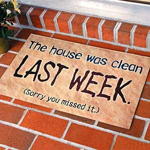 Cleaning your house while your kids are still growing is like ...