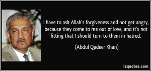 ask Allah's forgiveness and not get angry, because they come to me out ...