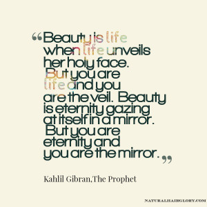 Beauty Is Life When Life Unveils Her Holy Face - Beauty Quote